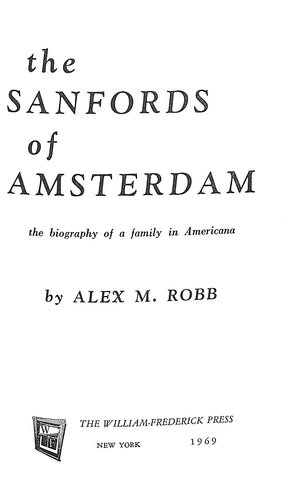 """The Sanfords of Amsterdam: The Biography of a Family in Americana"" (Sold!)"