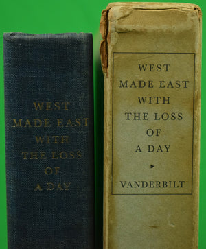 """West Made East with The Loss of A Day"" 1933 Privately Printed by William K. Vanderbilt"