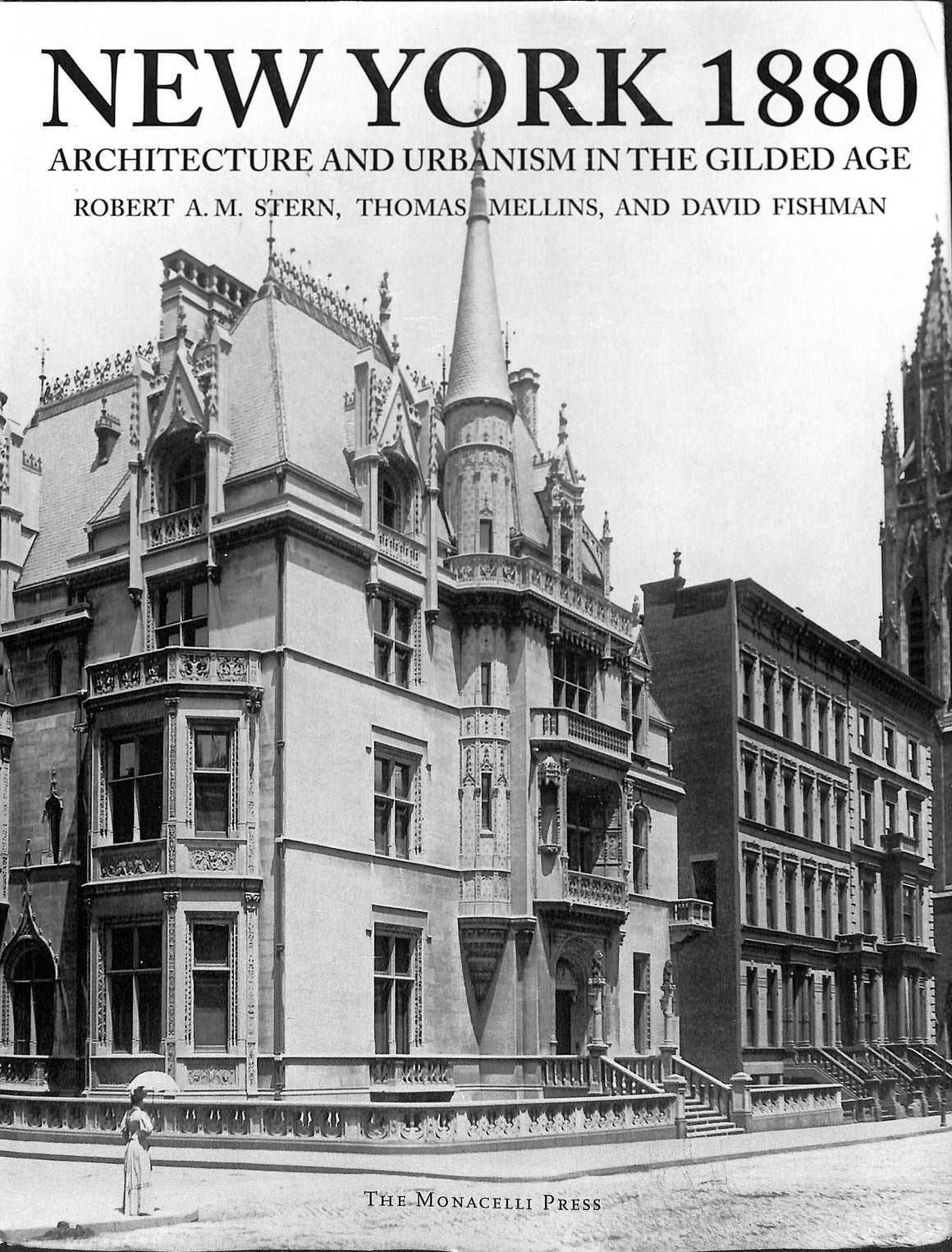 """New York: Architecture and Urbanism Between the Second World War and The Bicentennial"" 1995 STERN Robert A.M., MELLINS Thomas, FISHMAN Davis"