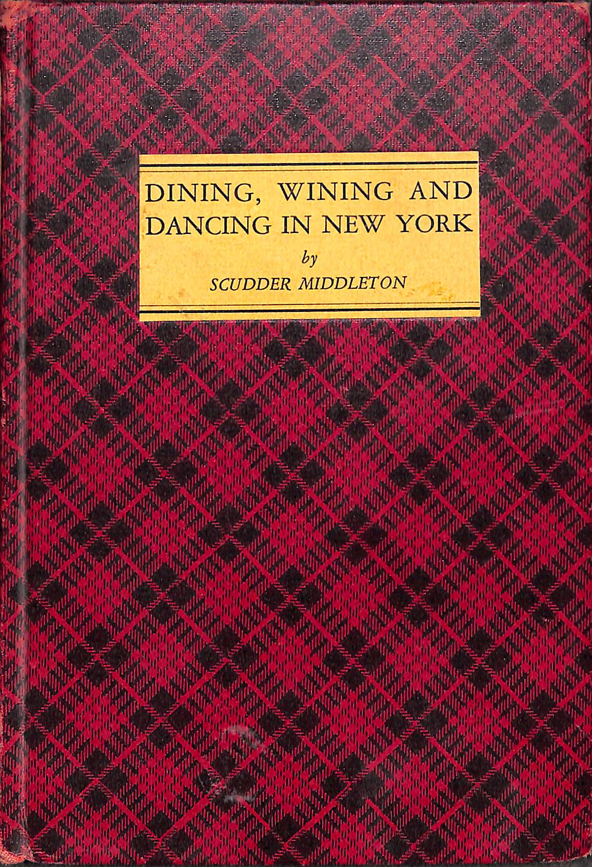 'Dining, Wining and Dancing in New York' by Scudder Middleton