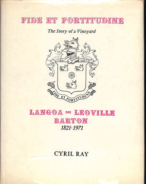 Fide et Fortitudine: The Story of a Vineyard: Langoa-Leoville Barton