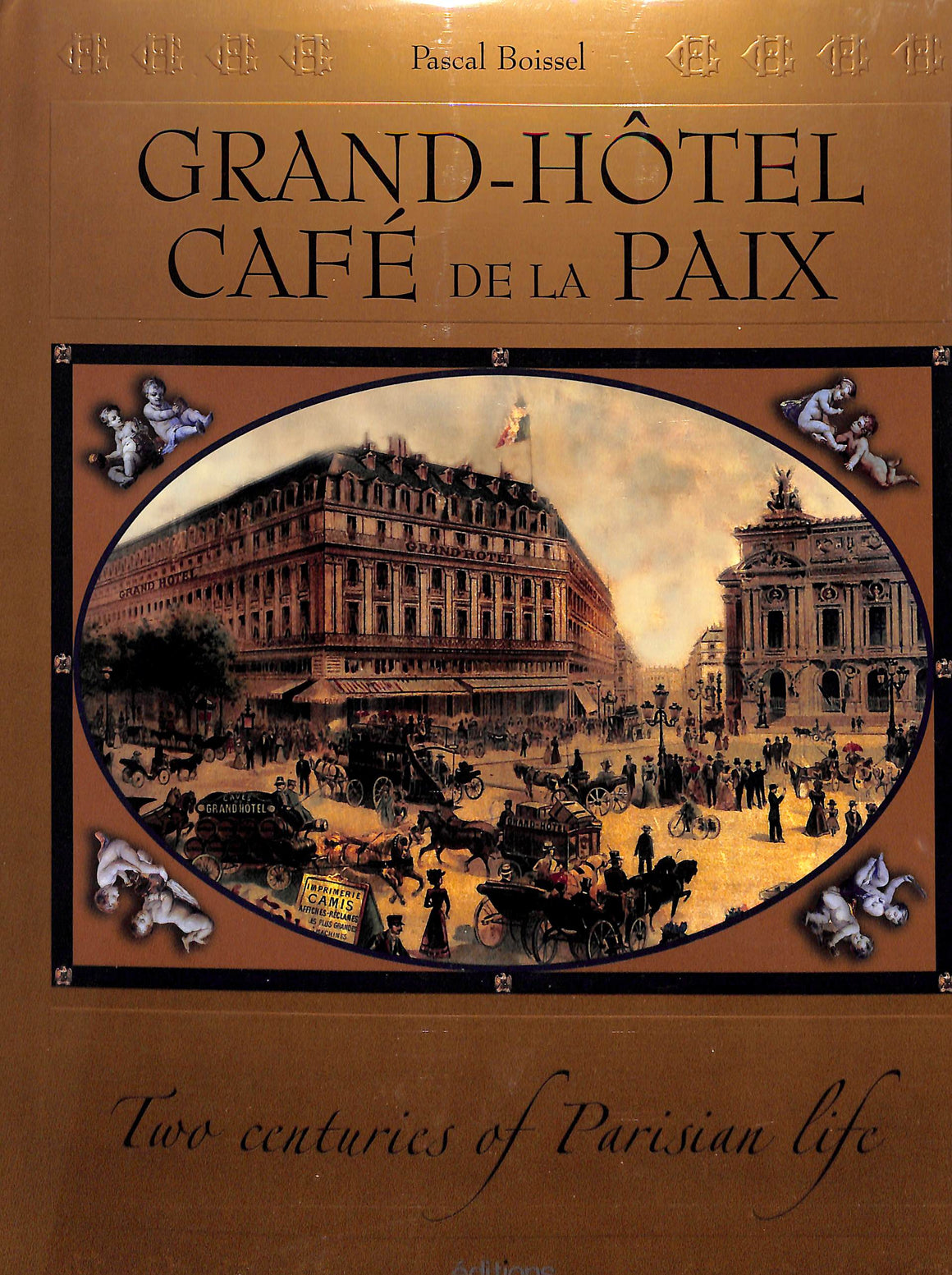 Grand-Hotel Cafe de la  Paix: Two Centuries of Parisian Life