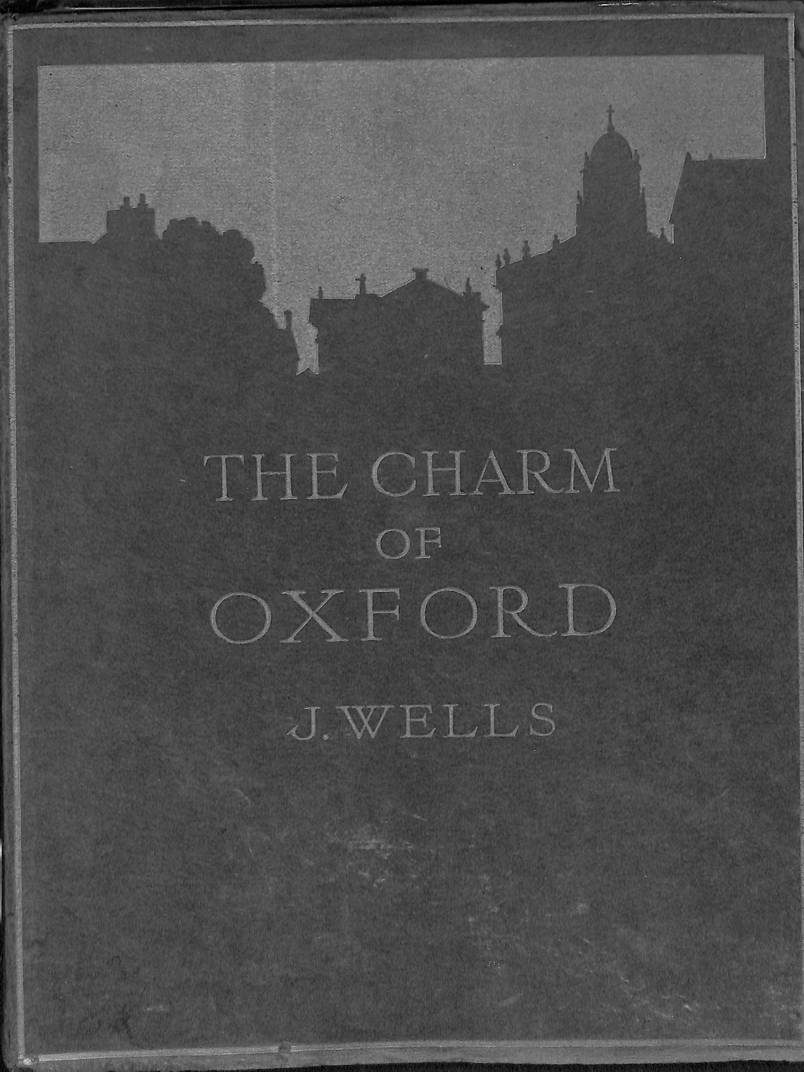 The Charm of Oxford by J. Wells