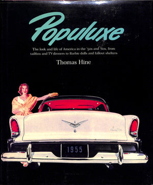 """Populuxe: The Look and Life of America in The '50s & '60s"""