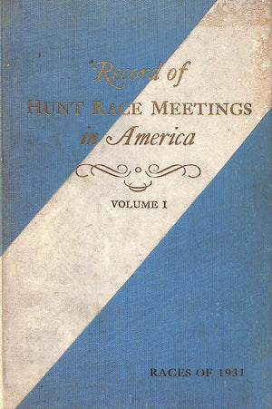 Record of Hunt Race Meetings In America Vol. I Races of 1931