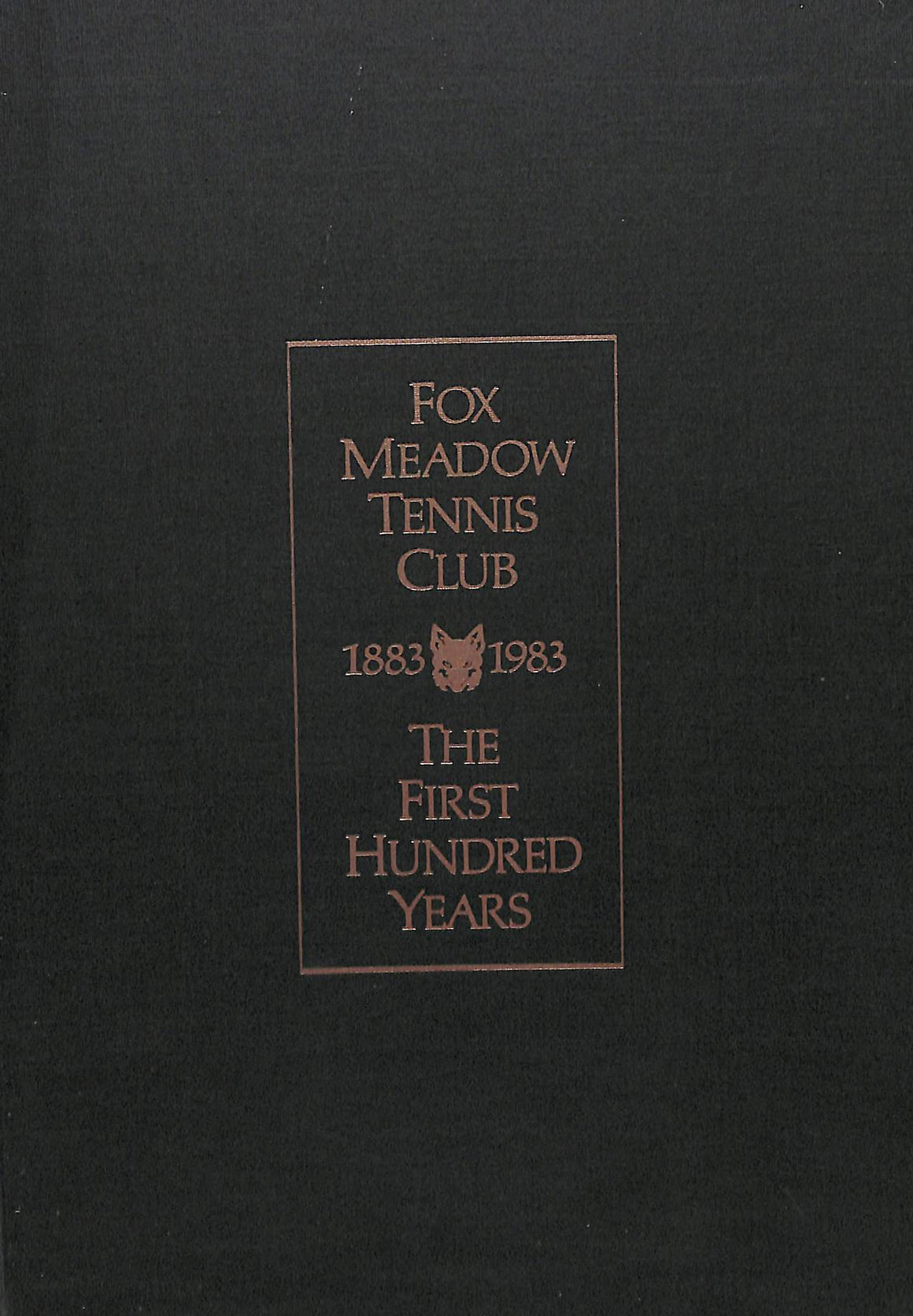 Fox Meadow Tennis Club 1883-1983: The First Hundred Years