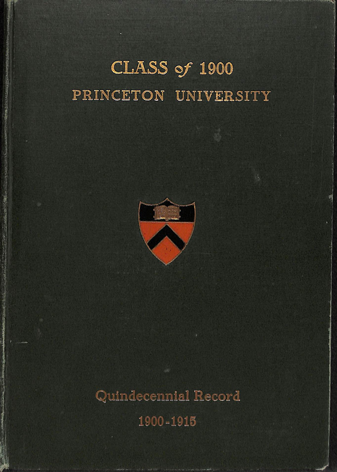 The Class of 1900 Princeton University: Quindecennial Record 1900-1915
