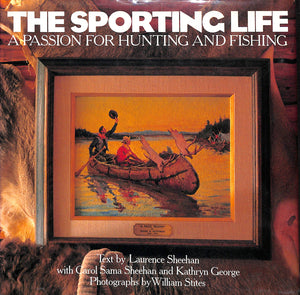 """The Sporting Life: A Passion For Hunting And Fishing"""
