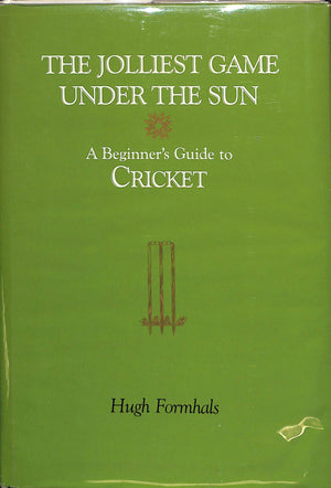 The Jolliest Game Under The Sun: A Beginner's Guide to Cricket