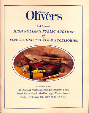 Oliver's 3rd Annual High Roller's Public Auction of Fine Fishing Tackle & Accessories