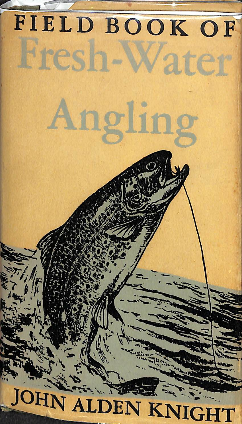 Field Book of Fresh-Water Angling