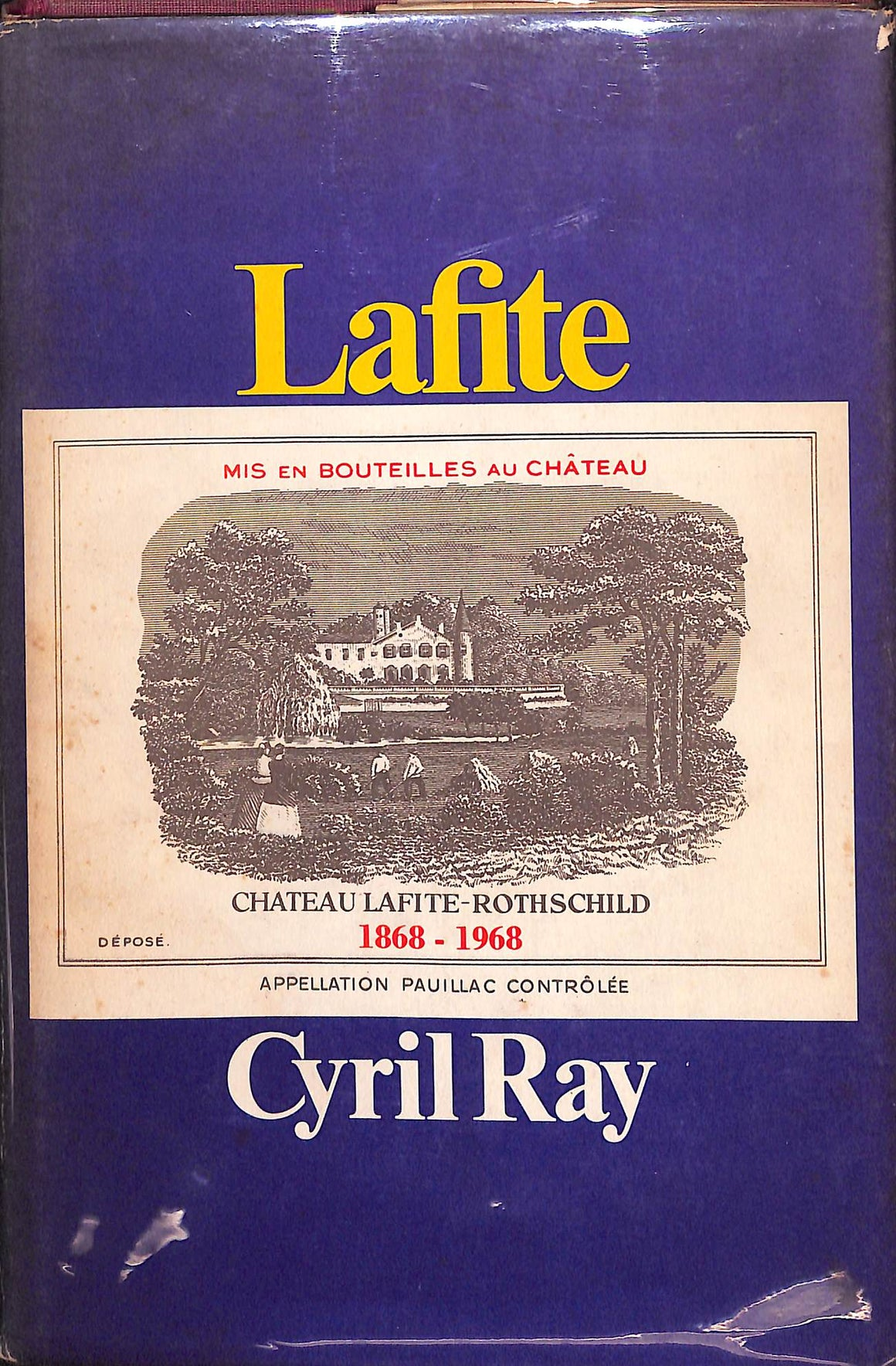 Lafite: The Story of Chateau Lafite-Rothschild