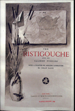 The Ristigouche and its Salmon Fishing James Cummins Catalog #94