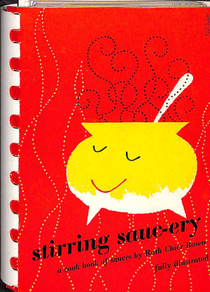 Stirring Sauc-ery: A Cook Book of Sauces