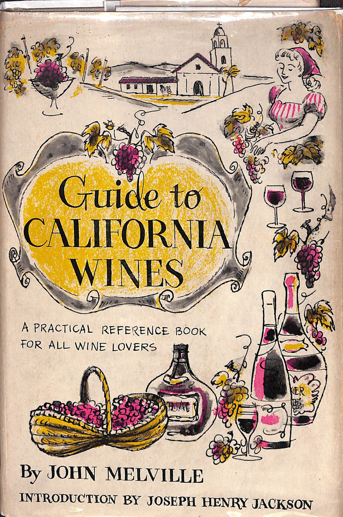 Guide to California Wines: A Practical Reference Book for all Wine Lovers