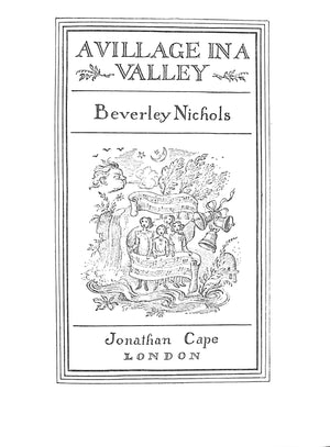A Village in a Valley by Beverley Nichols w/ Decorations by Rex Whistler