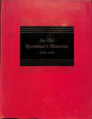 An Old Sportsman's Memories: 1876-1951