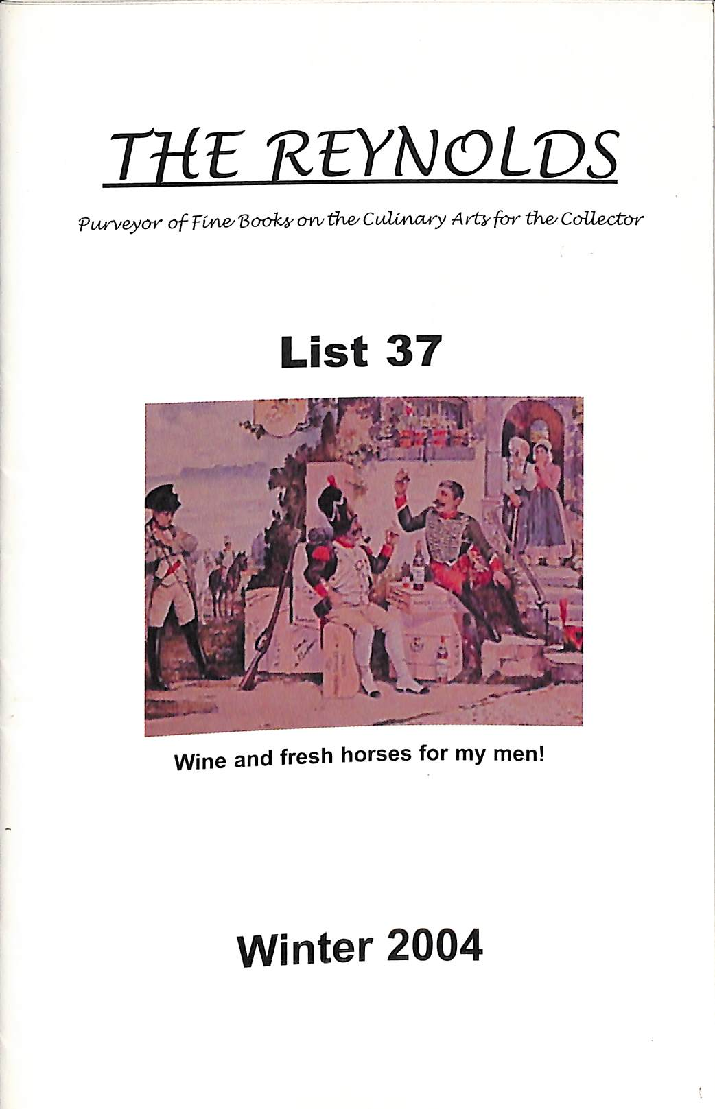 The Reynolds: Purveyor of Fine Books on the Culinary Arts for the Collector: List 37