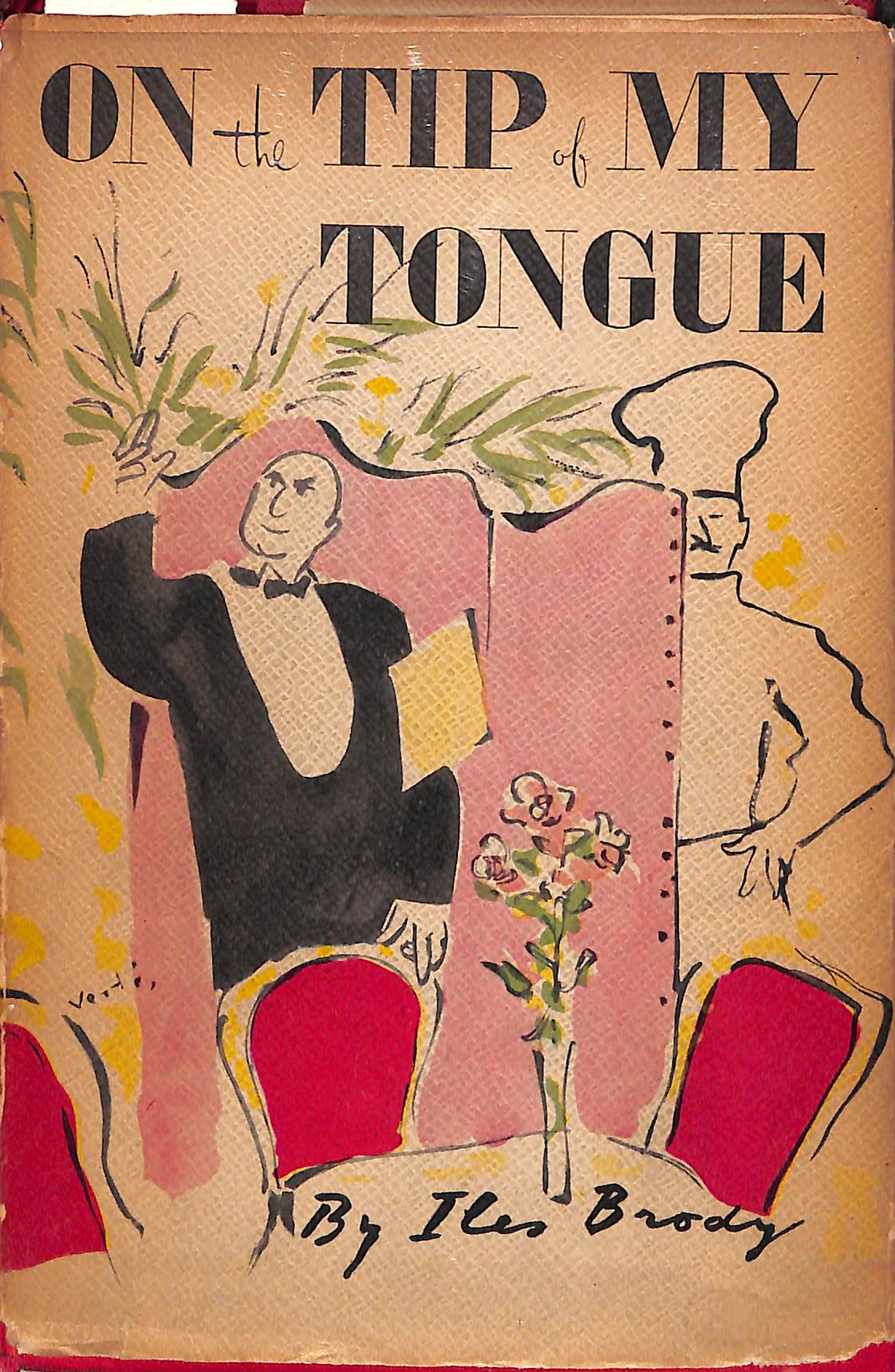 """On the Tip of My Tongue: A Book for The Gourmet"" 1944 (Inscribed!)"