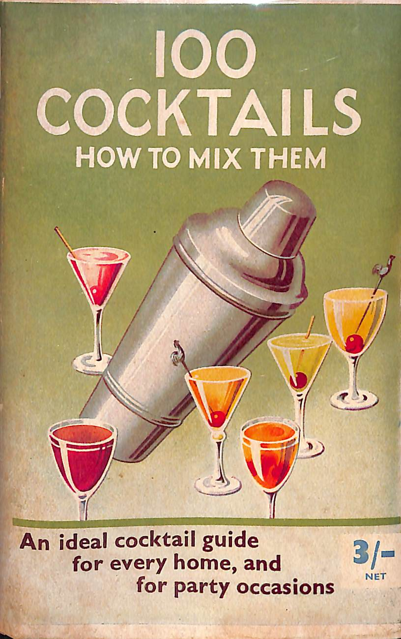100 Cocktails: How To Mix Them