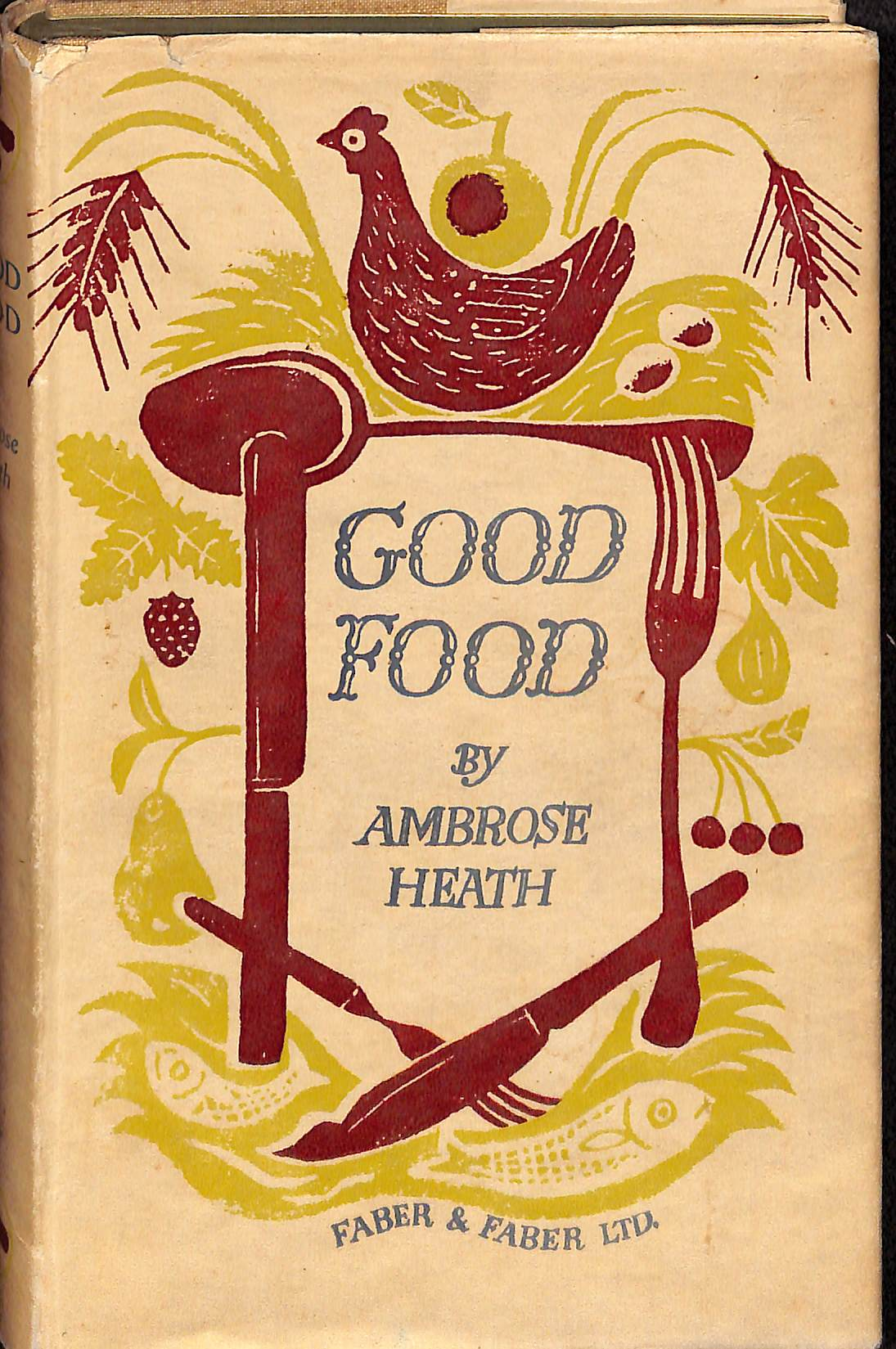'Good Food' by Ambrose Heath 1947 6th Imp Decorated by Edw Bawden (Sold!)