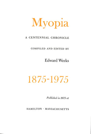 """Myopia 1875-1975: A Centennial Chronicle"" WEEKS, Edward (SOLD)"