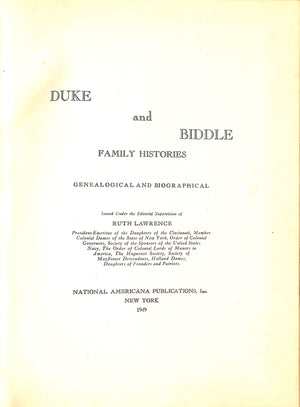 """Duke and Biddle Family Histories-Genealogical and Biographical"" 1949 by Ruth Lawrence"
