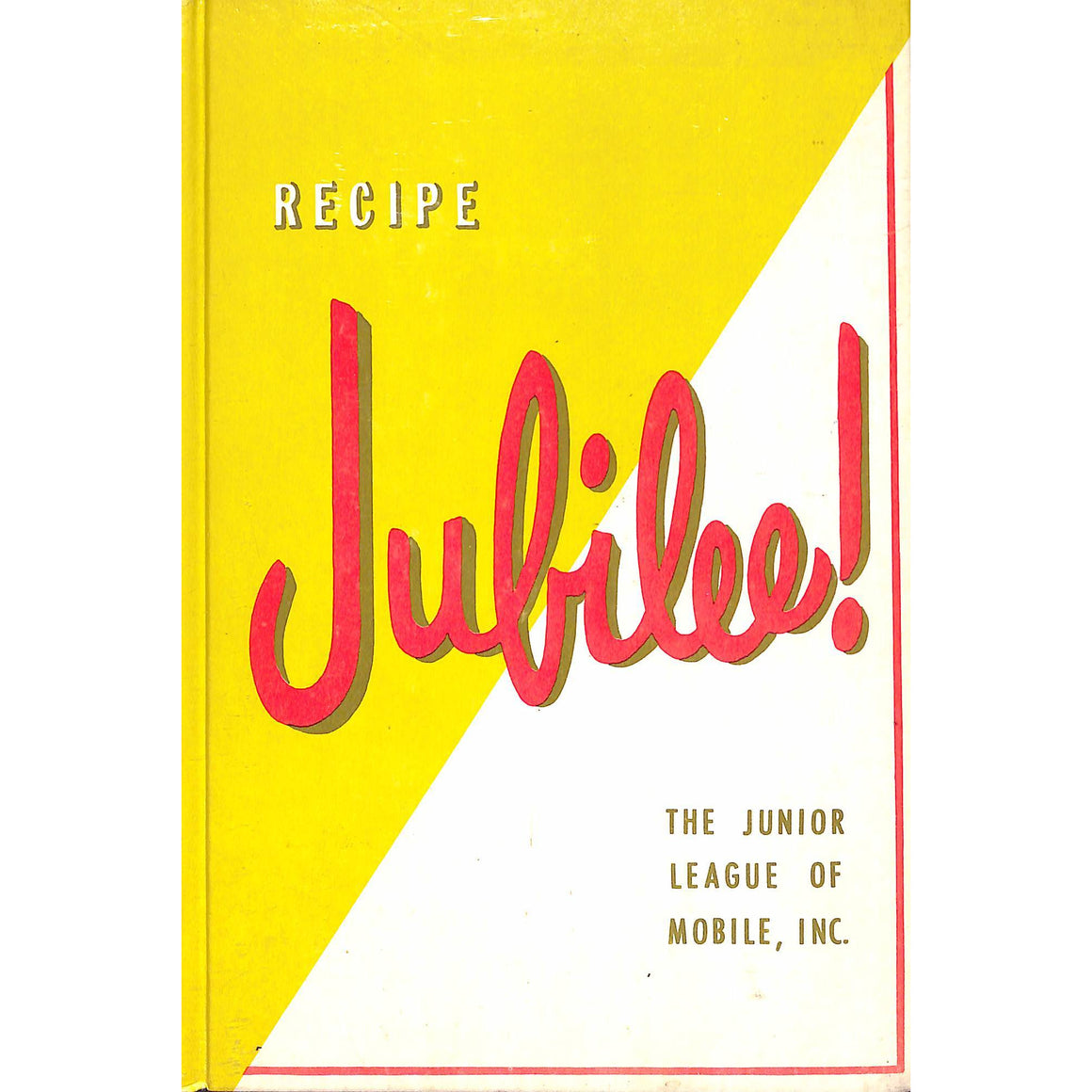 'Recipe Jubilee!: The Junior League of Mobile, Inc' 1964