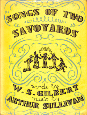 Songs of Two Savoyards by Gilbert & Sullivan