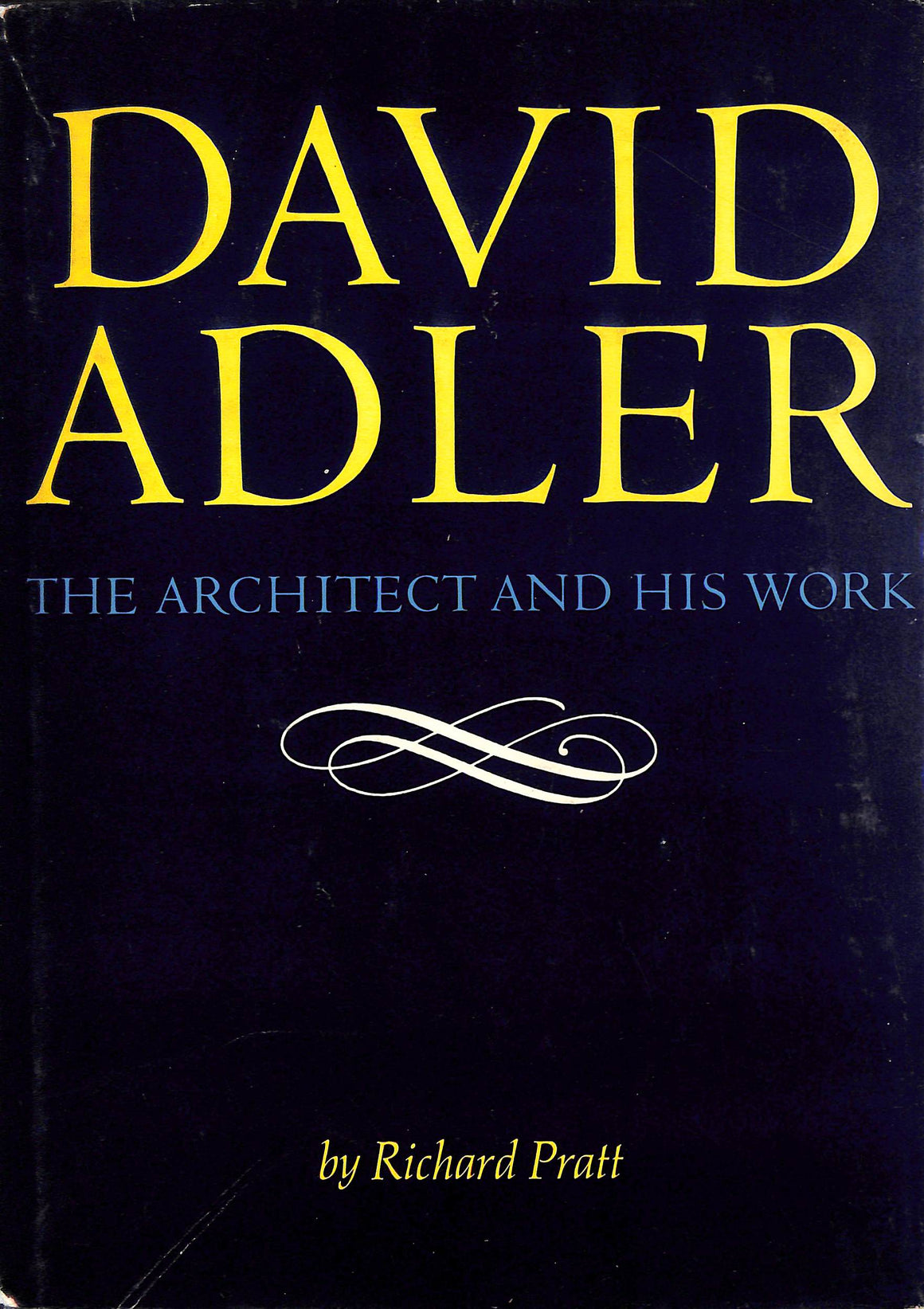 David Adler: The Architect and His Work