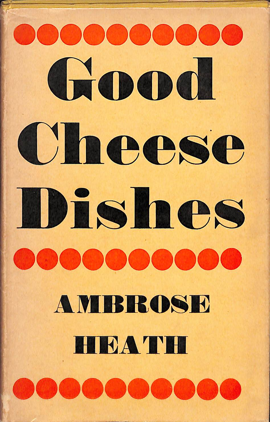'Good Cheese Dishes' 2nd Imp 1943 by Ambrose Heath (Sold!)