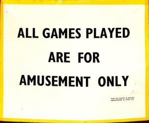 """All Games Played Are For Amusement Only"" Abercrombie & Fitch Sign"