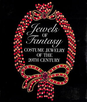 Jewels of Fantasy: Costume Jewelery of the 20th Century