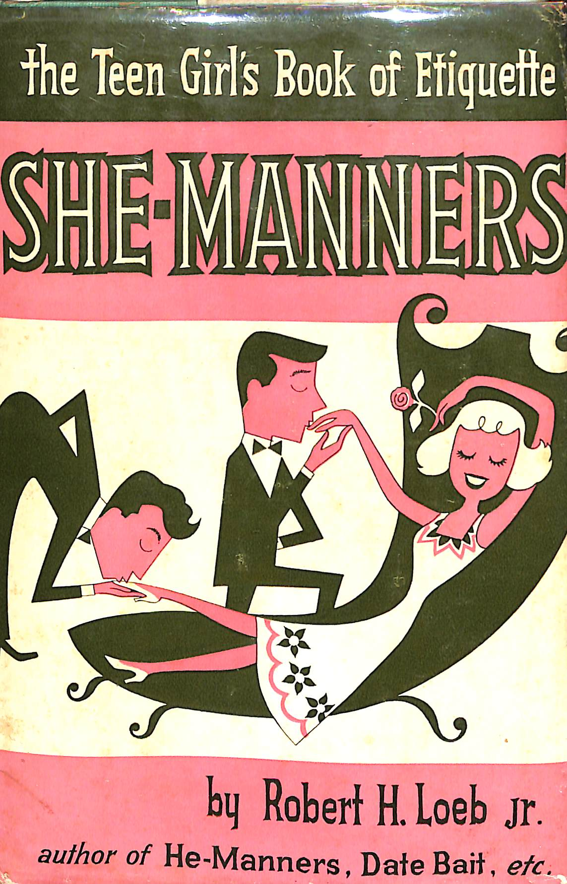 """She-Manners: The Teen Girl's Book of Etiquette"" 1965 by Robert H. Loeb Jr."