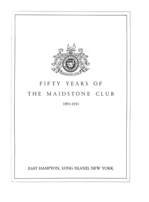 Maidstone Club: The First and Second Fifty Years 1891-1941/1941-1991