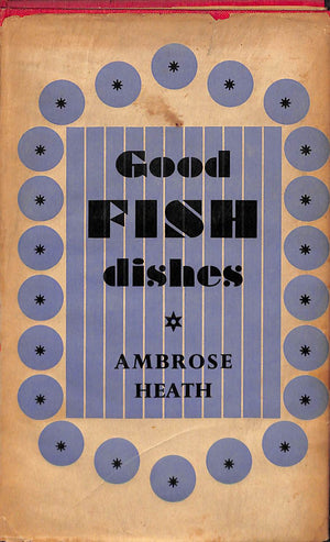 """Good Fish Dishes' 1946 3rd Imp by Ambrose Heath (Sold!)"