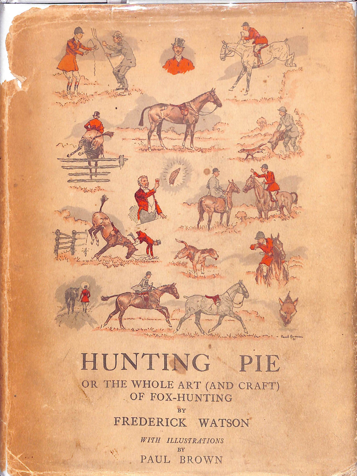 'Hunting Pie: or The Whole (and Craft) of Fox-Hunting' 1931 by Frederick Watson