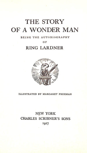 The Story of a Wonder Man being the Autobiography of Ring Lardner