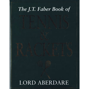 The J.T. Faber Book of Tennis & Rackets