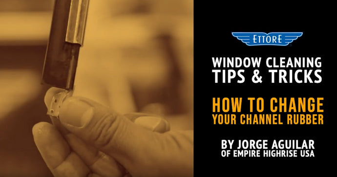 Window Cleaning Tips: How to Change your Squeegee Channel Rubber