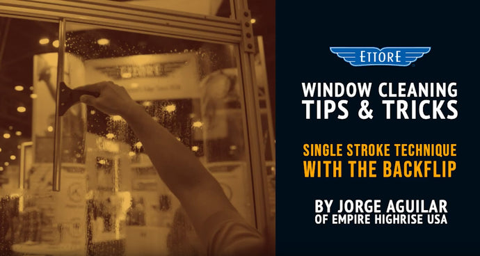 Window Cleaning Tips: How to Use the Single Stroke Technique with the Ettore Backflip