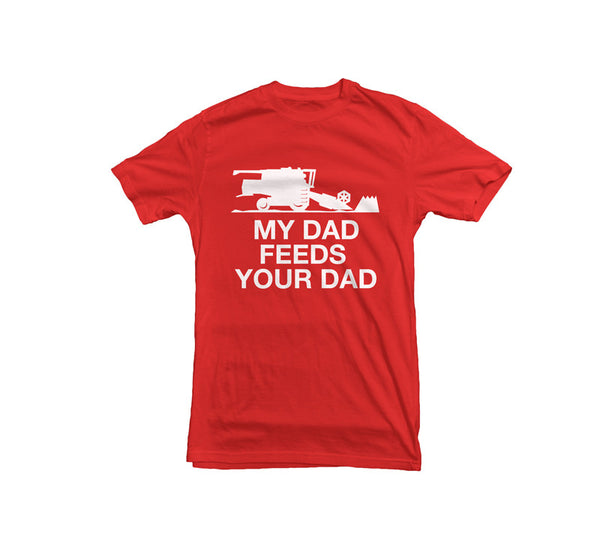 513019407 My Dad Feeds Your Dad Shirt   TAG
