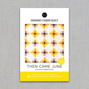 Granny Cabin - Then Came June - Quilt Pattern - Paper Pattern