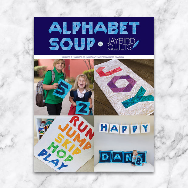 Alphabet Soup - Jaybird Quilts - Printed Quilt Program - JBQ 171
