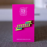 Happy Sew Lucky - Badass or Brave - Enamel Pins - HSL-BAD-PIN