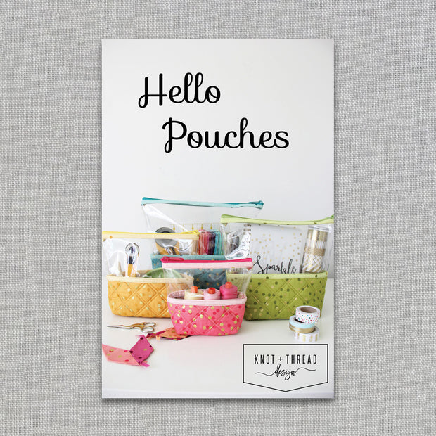 Hello Pouches - Quilt Pattern - Knot + Thread Design - Printed Pattern