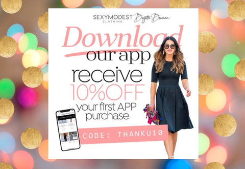 Get 10% off when you download the FREE SexyModest app