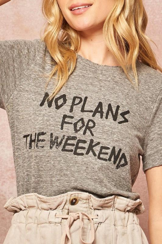 No Plans For The Weekend Graphic Tee