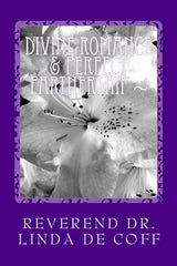 DIVINE ROMANCE & PERFECT PARTNERSHIP ~ The Immortal Principles & Powers of Divine Love!