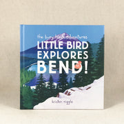 Little Bird Explores Bend Oregon Children's Book
